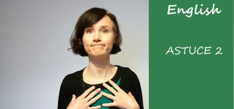Les astuces en anglais d'Aurélie – Astuce #2