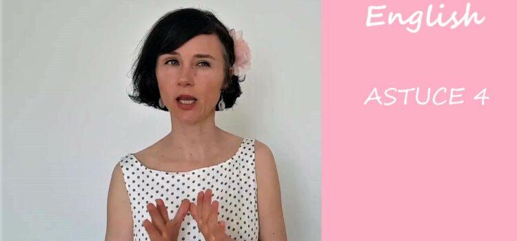 Les astuces en anglais d'Aurélie – Astuce #4