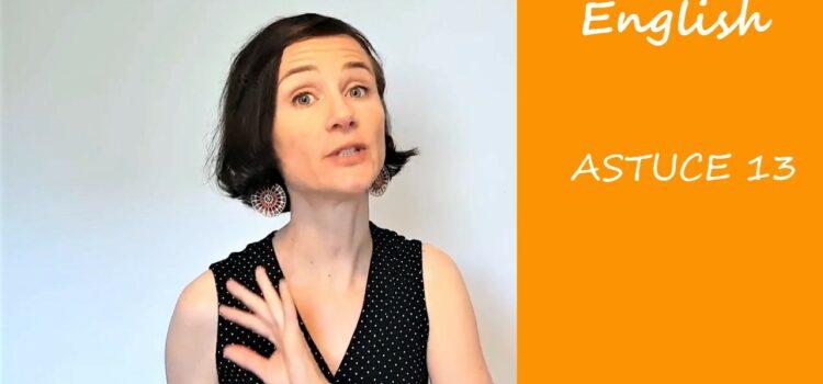 Les astuces en anglais d'Aurélie – Astuce #13