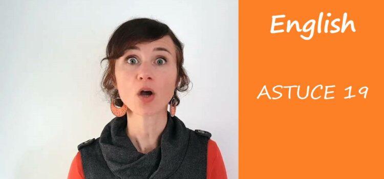 Les astuces en anglais d'Aurélie – Astuce #19