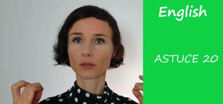 Les astuces en anglais d'Aurélie – Astuce #20